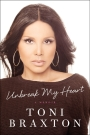 "Toni Braxton's Memoir ""Unbreak My Heart"" to be Released Feb.2014"